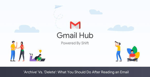 What Does It Mean To Archive An Email >> Archive Vs Delete What To Do After Reading An Email The Shift Blog